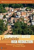 Community-Based Landslide Risk Reduction: Managing Disasters in Small Steps