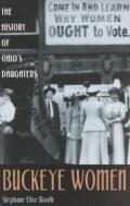 Buckeye Women The History Of Ohios Daugh