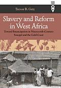 Slavery & Reform in West Africa: Toward Emancipation in Nineteenth-Century