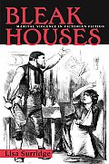 Bleak Houses: Marital Violence in Victorian Fiction