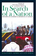 In Search of a Nation Histories of Authority & Dissidence in Tanzania