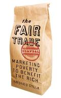 The Fair Trade Scandal: Marketing Poverty to Benefit the Rich