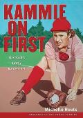 Kammie on First: Baseball's Dottie Kamenshek