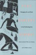 Poor Dancers Almanac Managing Life & Work in the Performing Arts
