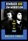 Rimbaud & Jim Morrison The Rebel as Poet