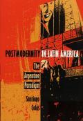 Postmodernity In Latin America The Argen