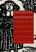 Contested Boundaries Itinerancy & the Reshaping of the Colonial American Religious World