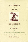 Bounded Lives, Bounded Places: Free Black Society in Colonial New Orleans, 1769-1803