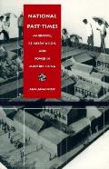 National Past Times Narrative Representation & Power in Modern China