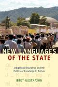 New Languages of the State Indigenous Resurgence & the Politics of Knowledge in Bolivia