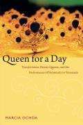 Queen for a Day Transformistas Beauty Queens & the Performance of Femininity in Venezuela