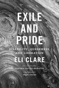 Exile & Pride Disability Queerness & Liberation