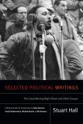 Selected Political Writings: The Great Moving Right Show and Other Essays