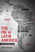 The FBI in Latin America: The Ecuador Files