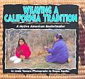 Weaving A California Tradition A Nativ