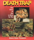 Death Trap The Story Of The La Brea Tar