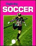 Beginning Soccer Beginning Sports