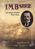 J M Barrie The Magic Behind Peter Pan