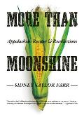 More Than Moonshine Appalachian Recipes & Recollections