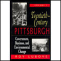 Twentieth Century Pittsburgh Volume 1: Government, Business, and Environmental Change