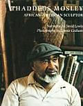 Thaddeus Mosley: African American Sculptor