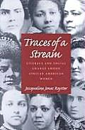 Traces Of A Stream: Literacy and Social Change Among African American Women