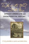 To Love the Wind and the Rain: African Americans and Environmental History