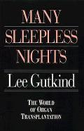 Many Sleepless Nights The World of Organ Transplantation