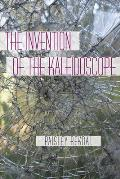 The Invention of the Kaleidoscope