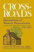 Crossroads: Descriptions of Western Pennsylvania 1720-1829