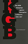 The KGB Campaign against Corruption in Moscow, 1982–1987