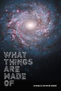 What Things Are Made Of
