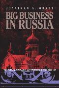 Big Business in Russia: The Putilov Company in Late Imperial Russia, 1868-1917