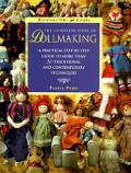 Complete Book Of Dollmaking A Practical