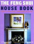 Feng Shui House Book Change Your Home Transform Your Life