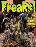 Freaks How to Draw Fantastic Fantasy Creatures