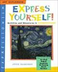 Express Yourself Activities & Adventures in Expressionism