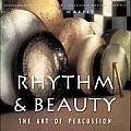 Rhythm & Beauty The Art Of Percussion
