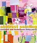 Abstract Painting Concepts & Techniques