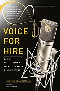 Voice for Hire Launch & Maintain a Lucrative Career in Voice Overs With CD