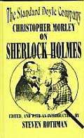 Standard Doyle Company Christopher Morley on Sherlock Holmes