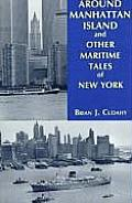 Around Manhattan Island & Other Tales of Maritime NY