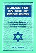 Guides for an Age of Confusion: Studies in the Thinking of Avraham Y. Kook and Mordecai M. Kaplan