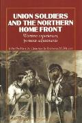 Union Soldiers and the Northern Home Front: Wartime Experiences, Postwar Adjustments