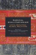 Radical Egalitarianism: Local Realities, Global Relations