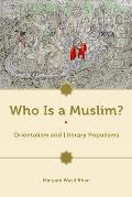 Who Is a Muslim?: Orientalism and Literary Populisms