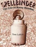 Spellbinder The Life Of Harry Houdini