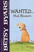 Wanted Mud Blossom