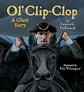Ol' Clip-Clop: A Ghost Story