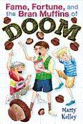 Fame Forture & the Bran Muffins of Doom